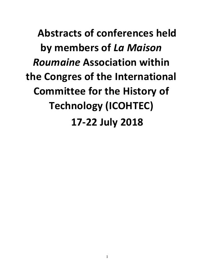 1 Abstracts of conferences held by members of La Maison Roumaine Association within the Congres of the International Commi...
