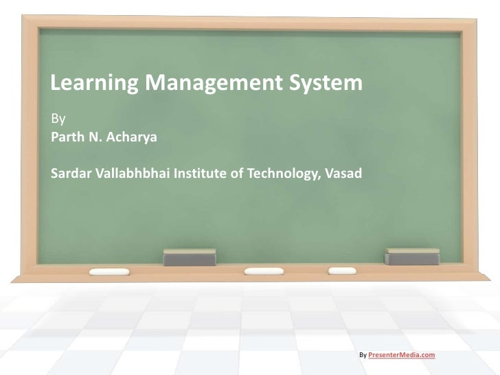 Learning Management SystemByParth N. AcharyaSardar Vallabhbhai Institute of Technology, Vasad                             ...