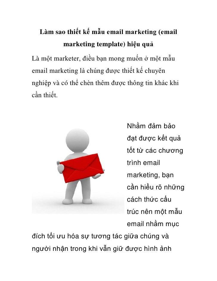 Làm sao thiết kế mẫu email marketing (email             marketing template) hiệu quảLà một marketer, điều bạn mong muốn ở ...