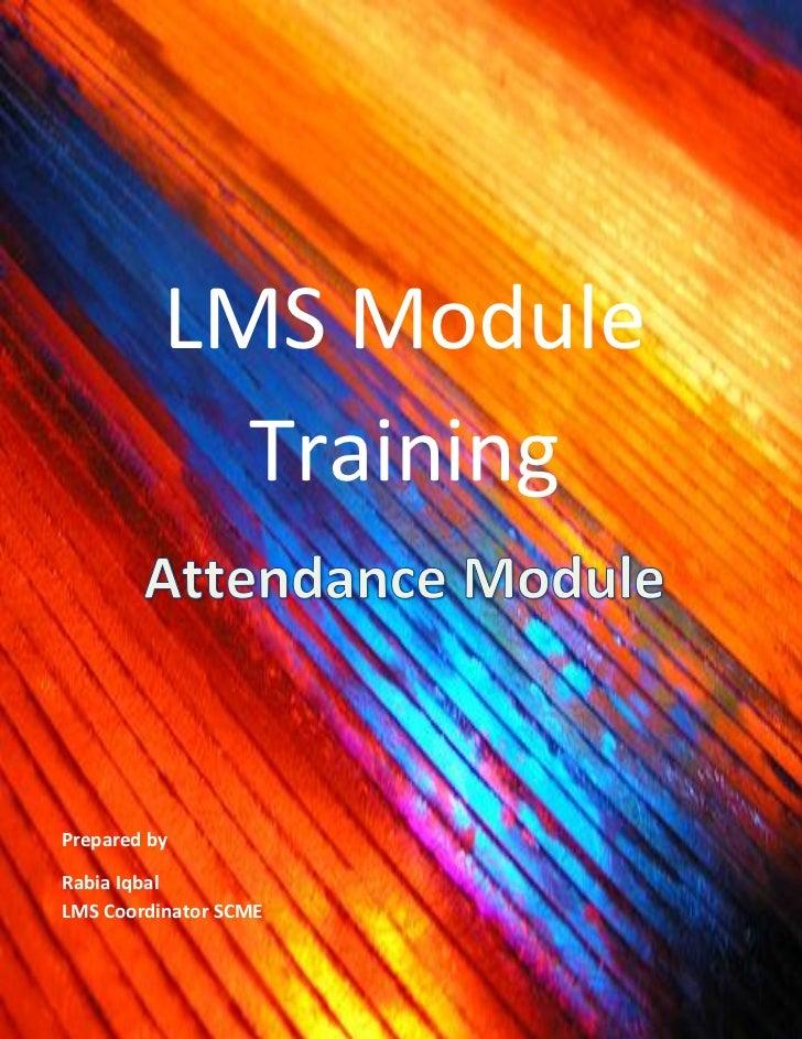 LMS Module            TrainingPrepared byRabia IqbalLMS Coordinator SCME