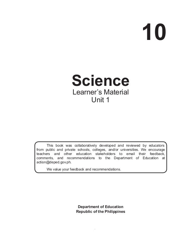 i 10 Science Department of Education Republic of the Philippines This book was collaboratively developed and reviewed by e...