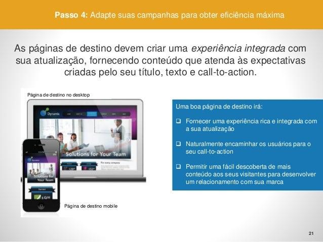 70% dos cliques emAtualizaçõespatrocinadasvirãode dispositivosmóveis.  Passo4: Adapte suas campanhas para obter eficiência...