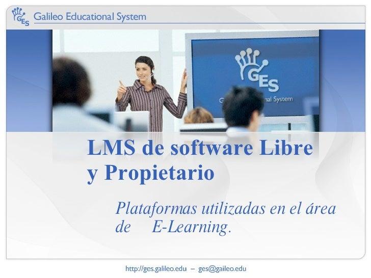 LMS de software Libre y Propietario Plataformas utilizadas en el área de  E-Learning.
