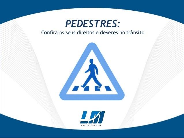 PEDESTRES: Confira os seus direitos e deveres no trânsito