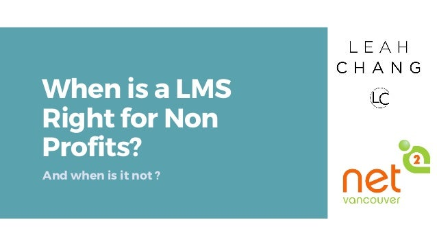 When is a LMS Right for Non Profits? And when is it not ?