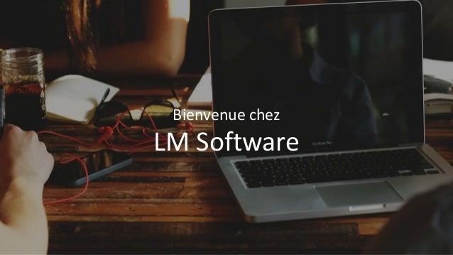 Bienvenue chez LM Software