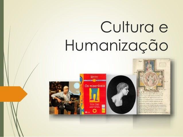 Cultura e Humanização