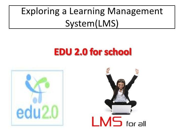 Exploring a Learning Management System(LMS)<br />EDU 2.0 for school<br />