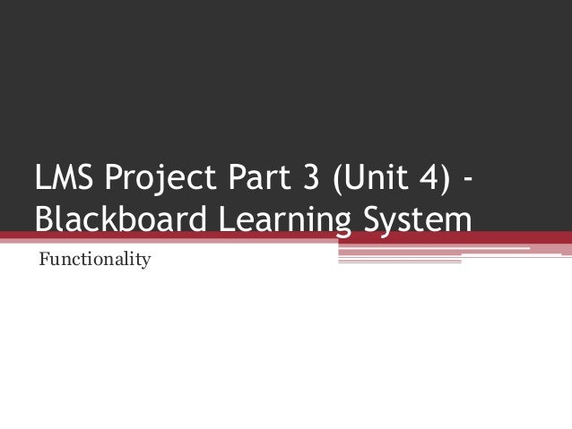 LMS Project Part 3 (Unit 4) Blackboard Learning System Functionality