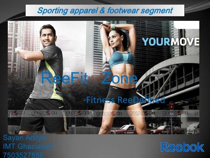 Sporting apparel & footwear segment         ReeFit Zone                   -Fitness ReeDefinedSayan AdityaIMT Ghaziabad7503...