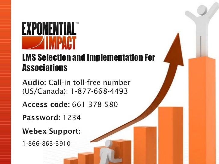 LMS Selection and Implementation ForAssociationsAudio: Call-in toll-free number(US/Canada): 1-877-668-4493Access code: 661...