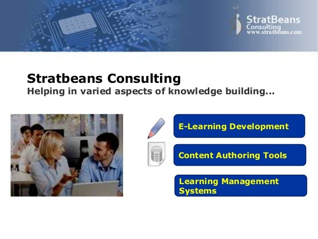 Confidential and Proprietary 1 www.stratbeans.com Content Authoring Tools E-Learning Development Learning Management Syste...