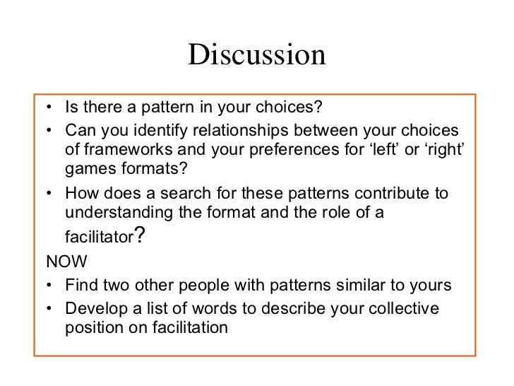 Discussion <ul><li>Is there a pattern in your choices? </li></ul><ul><li>Can you identify relationships between your choic...