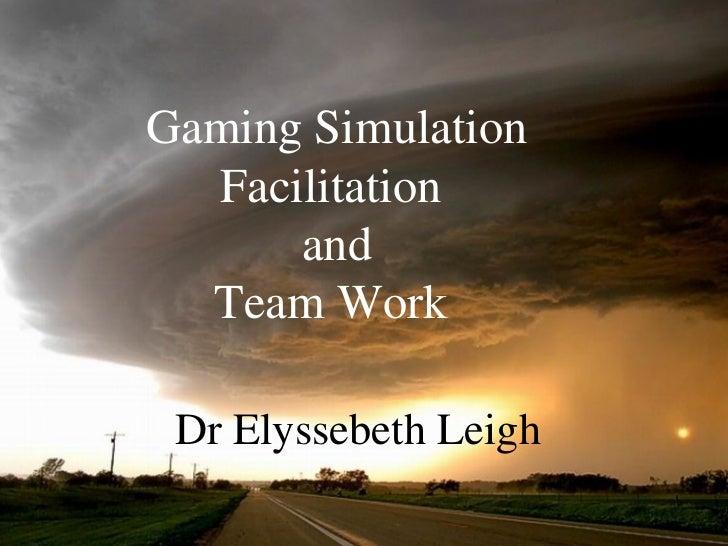 Dr Elyssebeth Leigh Gaming Simulation Facilitation  and Team Work