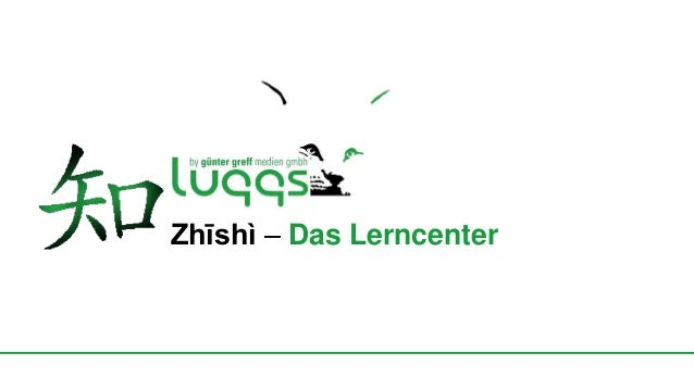 Zhīshì – Das Lerncenter  Zhīshì – Das Lerncenter