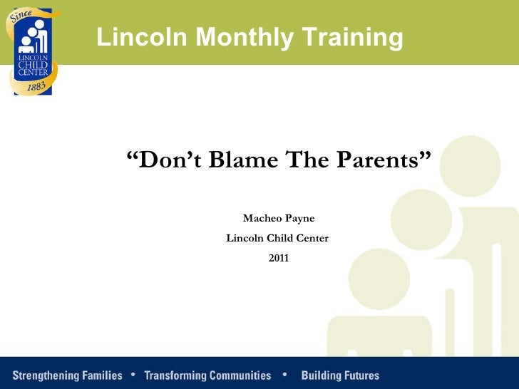 """Lincoln Monthly Training  """"Don't Blame The Parents""""             Macheo Payne          Lincoln Child Center                ..."""