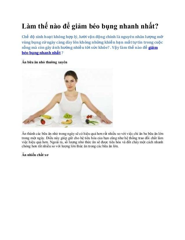 Làm thế nào để giảm béo bụng nhanh nhất?Chế độ sinh hoạt không hợp lý, lười vận động chính là nguyên nhân lượng mỡvùng bụn...