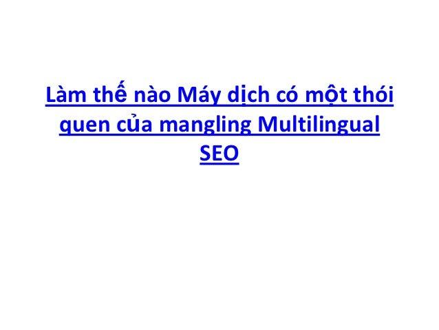 Làm thế nào Máy dịch có một thói quen của mangling Multilingual             SEO
