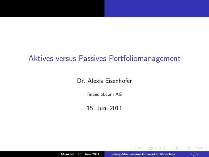 Aktives versus Passives Portfoliomanagement                  Dr. Alexis Eisenhofer                       financial.com AG  ...