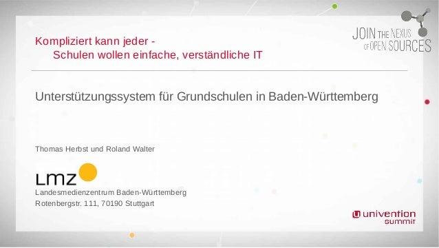 Kompliziert kann jeder - Schulen wollen einfache, verständliche IT Unterstützungssystem für Grundschulen in Baden-Württemb...