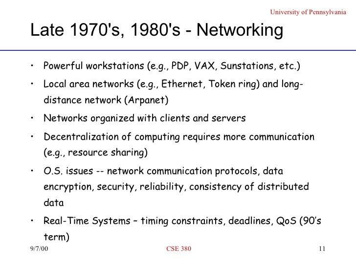 Late 1970's, 1980's - Networking <ul><li>Powerful workstations (e.g., PDP, VAX, Sunstations, etc.) </li></ul><ul><li>Local...
