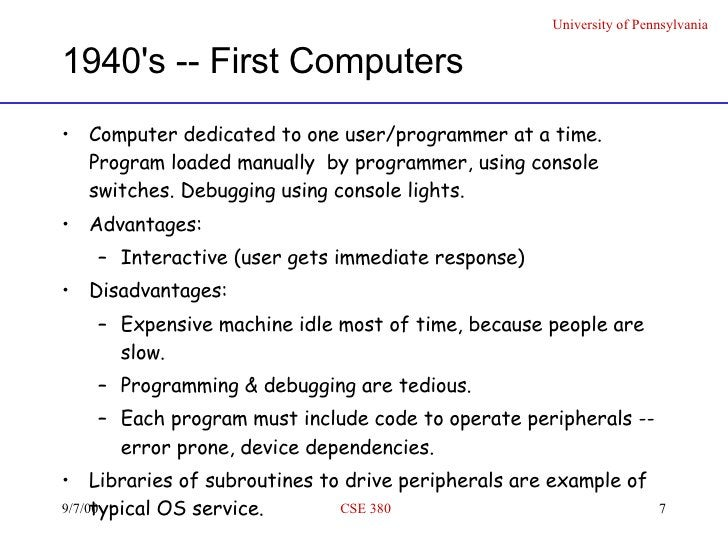 1940's -- First Computers <ul><li>Computer dedicated to one user/programmer at a time. Program loaded manually  by program...