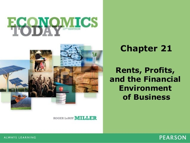 Chapter 21 Rents, Profits, and the Financial Environment of Business
