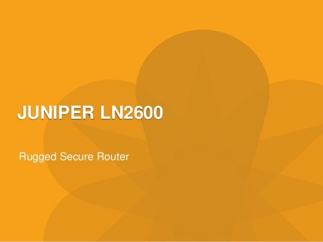 Juniper LN2600
