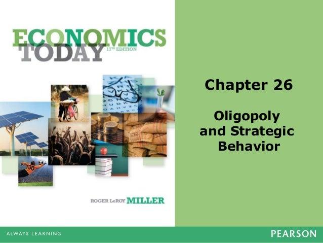 Chapter 26 Oligopoly and Strategic Behavior