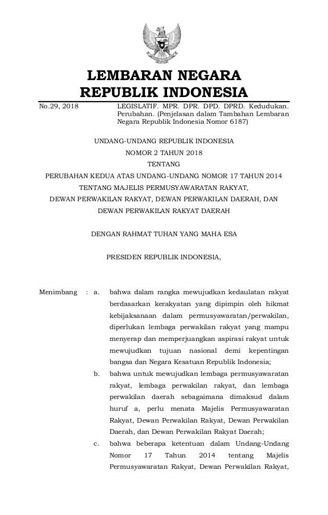 LEMBARAN NEGARA REPUBLIK INDONESIA No.29, 2018 LEGISLATIF. MPR. DPR. DPD. DPRD. Kedudukan. Perubahan. (Penjelasan dalam Ta...