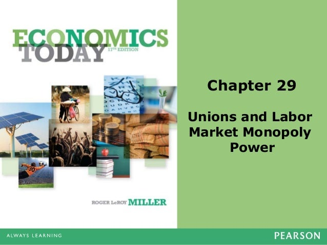 Chapter 29 Unions and Labor Market Monopoly Power