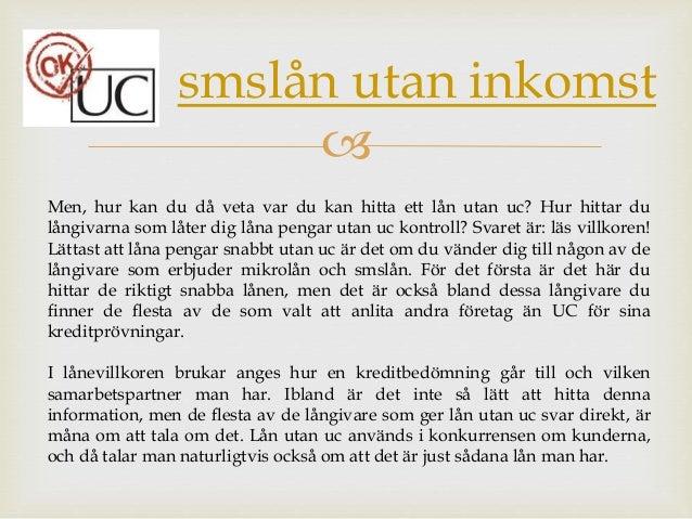 Låna pengar utan UC upplysning