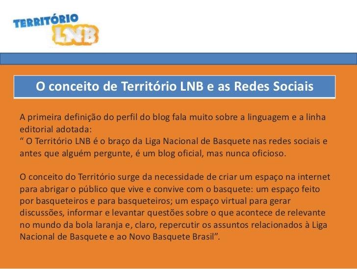 O conceito de Território LNB e as Redes SociaisA primeira definição do perfil do blog fala muito sobre a linguagem e a lin...