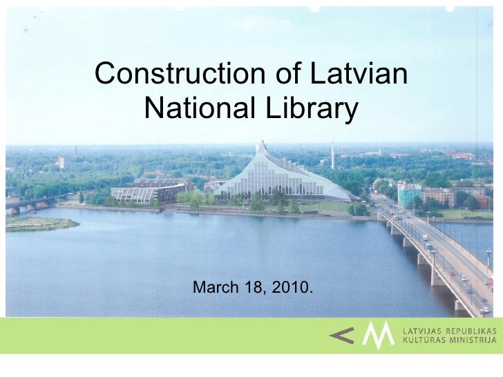 Construction of Latvian National Library March  18, 2010.
