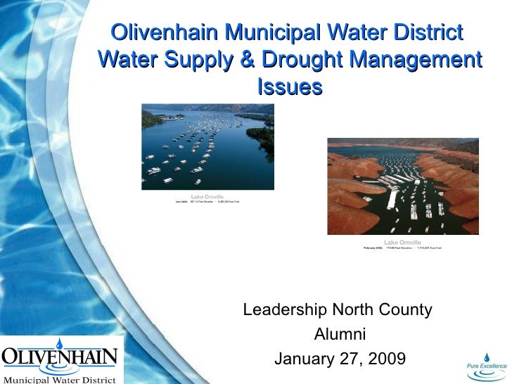Olivenhain Municipal Water District  Water Supply & Drought Management Issues Leadership North County  Alumni January 27, ...