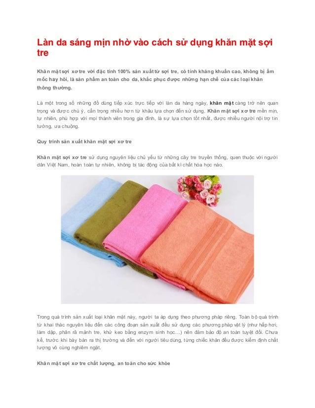 Làn da sáng mịn nhờ vào cách sử dụng khăn mặt sợi tre Khăn mặt sợi xơ tre với đặc tính 100% sản xuất từ sợi tre, có tính k...