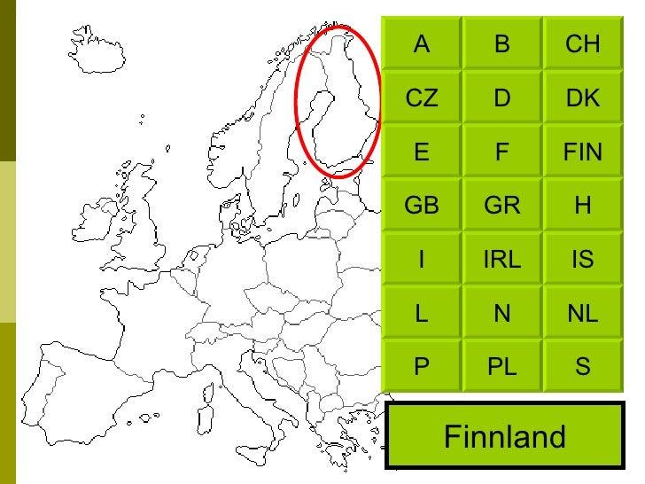 Finnland CH B DK D FIN F H GR IS IRL NL N S PL A CZ E GB I L P