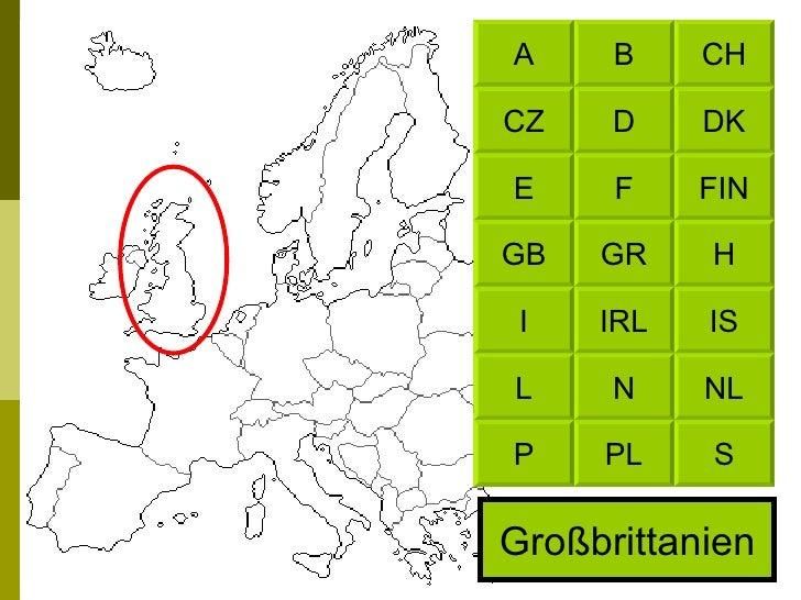 Großbrittanien CH B DK D FIN F H GR IS IRL NL N S PL A CZ E GB I L P