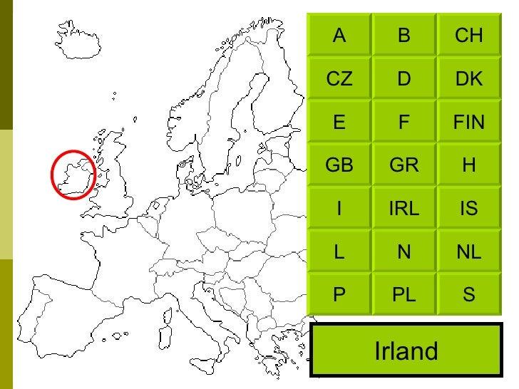 Irland CH B DK D FIN F H GR IS IRL NL N S PL A CZ E GB I L P