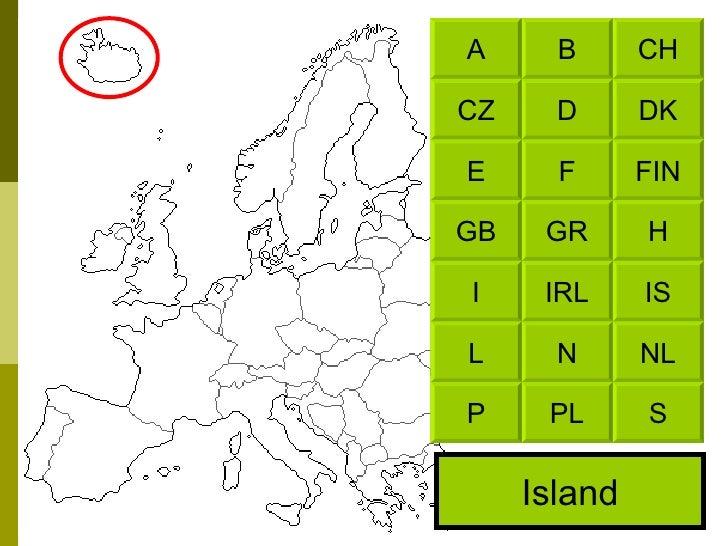 Island CH B DK D FIN F H GR IS IRL NL N S PL A CZ E GB I L P