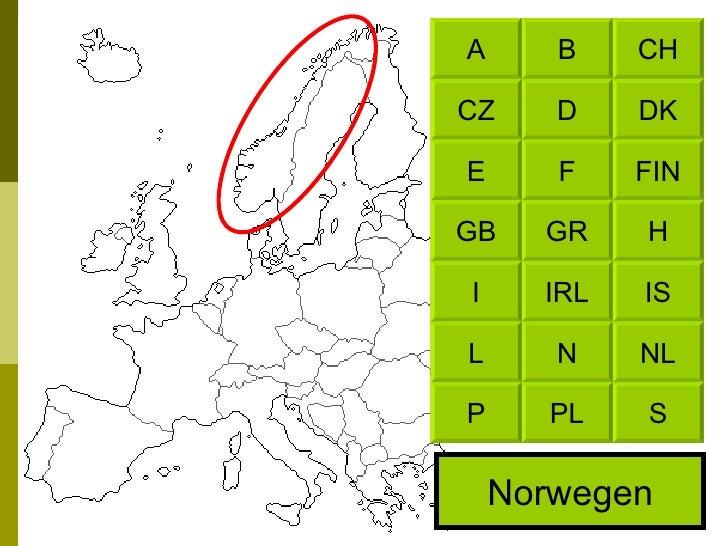Norwegen CH B DK D FIN F H GR IS IRL NL N S PL A CZ E GB I L P