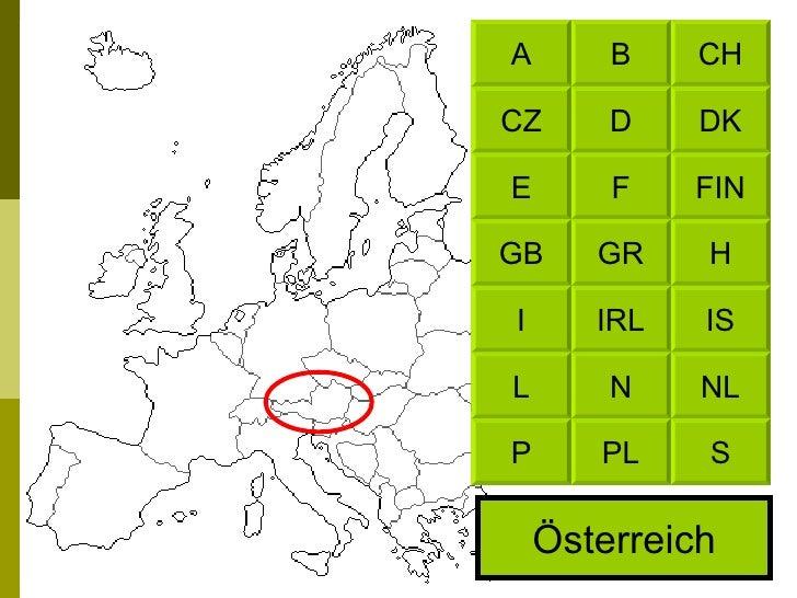 Österreich CH B DK D FIN F H GR IS IRL NL N S PL A CZ E GB I L P