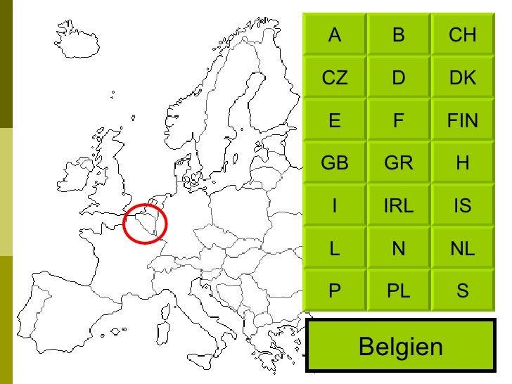 Belgien CH B DK D FIN F H GR IS IRL NL N S PL A CZ E GB I L P