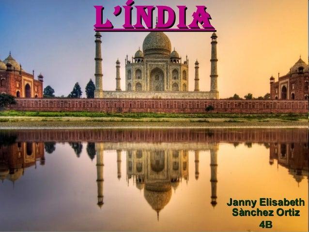 L'Índia  Janny Elisabeth Sànchez Ortiz 4B