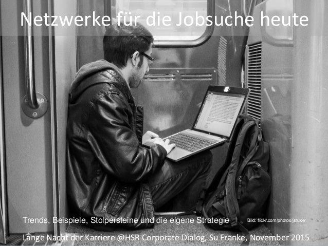 NetzwerkefürdieJobsucheheute LangeNachtderKarriere@HSRCorporateDialog,SuFranke,November2015 Bild: flickr.c...