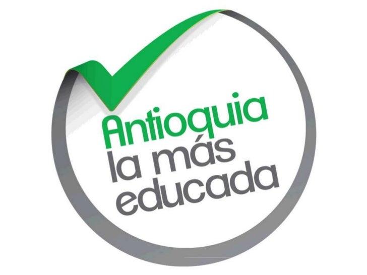 LINEA 2:La Educación como motor de la transformación de                  Antioquia.Componentes:•   Educación con Calidad p...