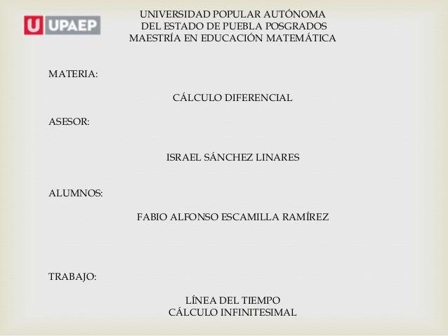 UNIVERSIDAD POPULAR AUTÓNOMA            DEL ESTADO DE PUEBLA POSGRADOS           MAESTRÍA EN EDUCACIÓN MATEMÁTICAMATERIA: ...