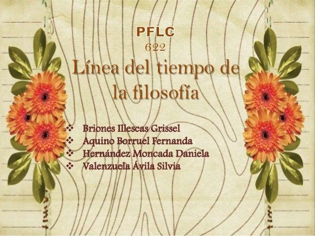 622Línea del tiempo dela filosofía Briones Illescas Grissel Aquino Borruel Fernanda Hernández Moncada Daniela Valenzue...