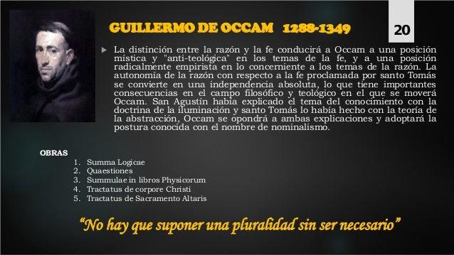 """GUILLERMO DE OCCAM 1288-1349  La distinción entre la razón y la fe conducirá a Occam a una posición mística y """"anti-teoló..."""