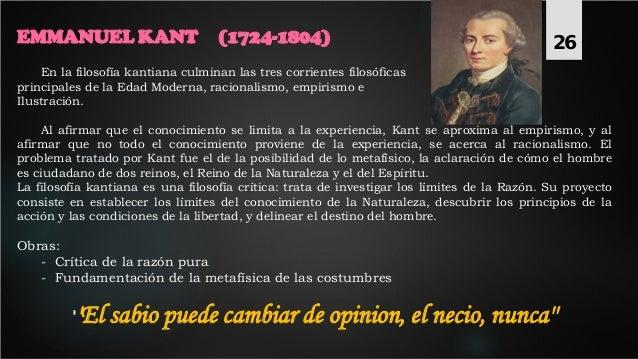 EMMANUEL KANT (1724-1804) En la filosofía kantiana culminan las tres corrientes filosóficas principales de la Edad Moderna...